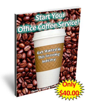 Start your Office Coffee Service Company today! OCS Ebook!