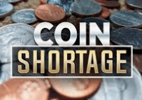 Coin Shortage News