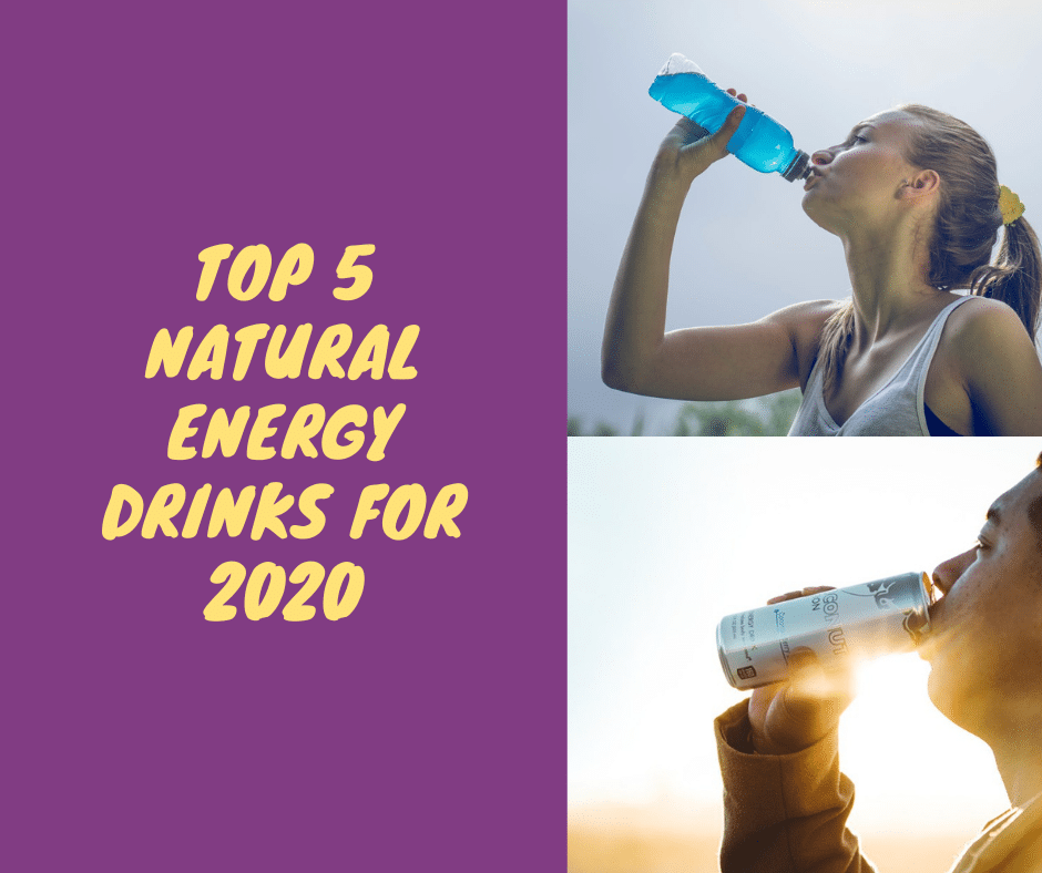 Top 5 Natural Energy Drinks For 2020