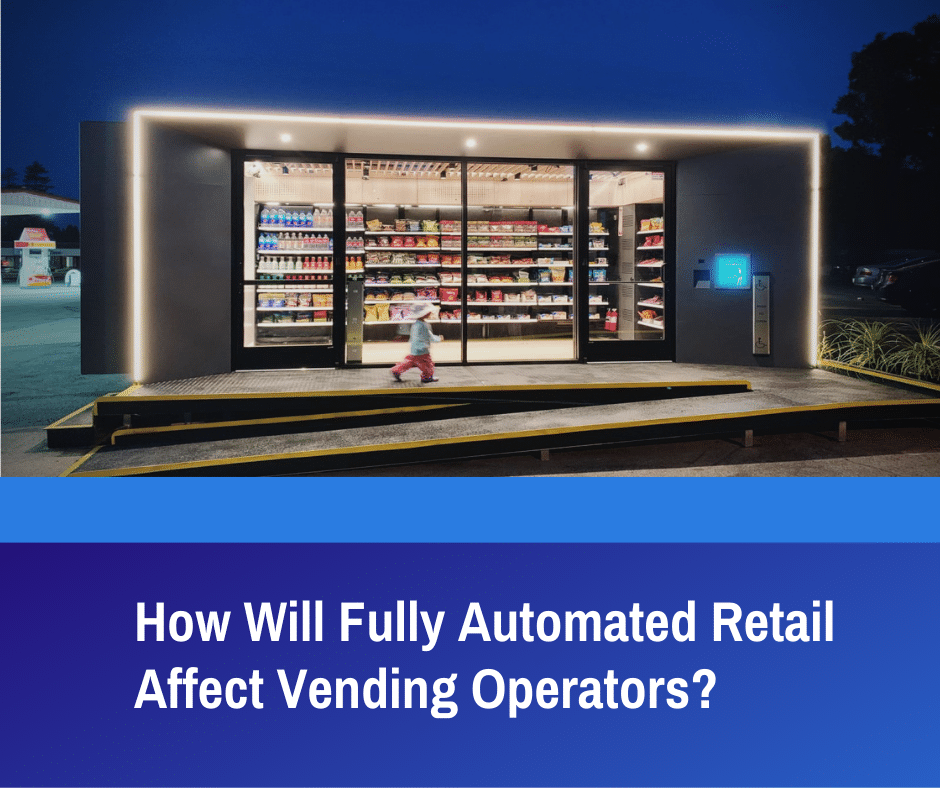 Fully Automated Retail Vending