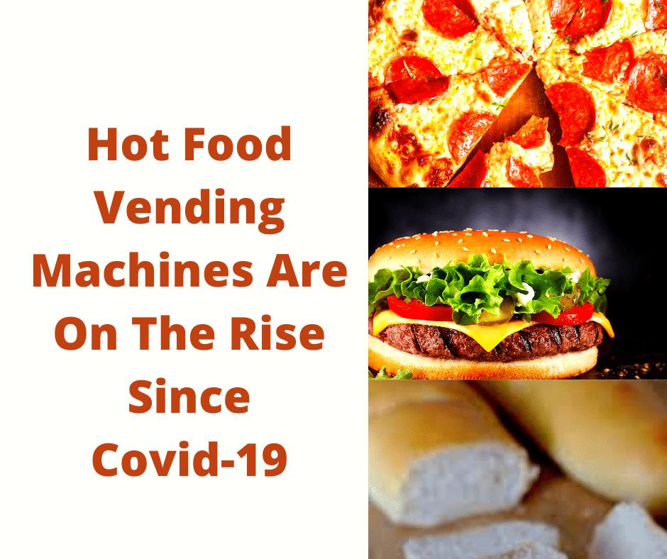 Hot Food Vending Machines